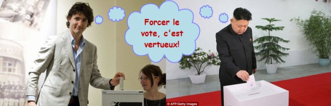 Justin Trudeau et Kim Jung-un sont unanimes, «forcer le vote est vertueux!»
